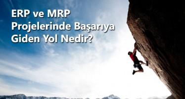ERP veya MRP Projelerinde Başarıya Giden Yol Nedir?